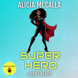 Alicia McCalla Super Hero Short Reads Audiobook